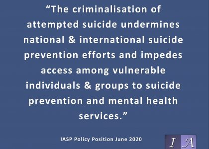 Decriminalisation of Attempted Suicide – IASP Policy Position Statement