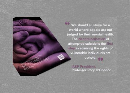 Decriminalising Suicide: Reducing Stigma, Saving Lives.