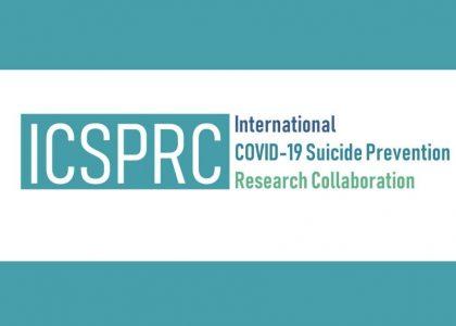COVID-19 & Suicidal Behaviour: The International COVID Suicide Prevention Research Collaboration